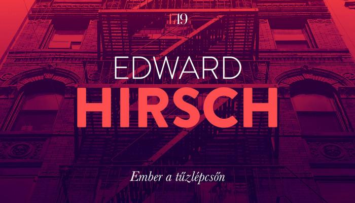 Edward Hirsch: Ember a tűzlépcsőn