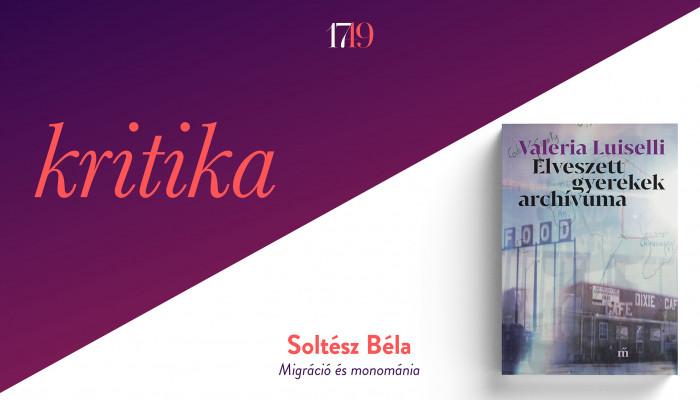 Migráció és monománia (Valeria Luiselli: Elveszett gyerekek archívuma)