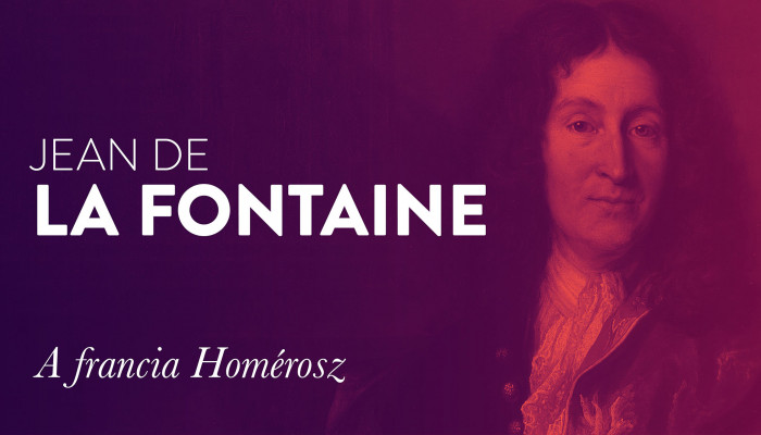 A francia Homérosz (400 éve született Jean de La Fontaine)