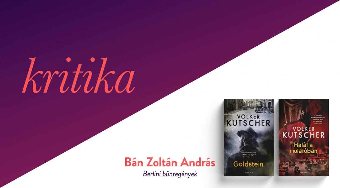 Berlini bűnregények (Volker Kutscher: Goldstein; Halál a mulatóban)