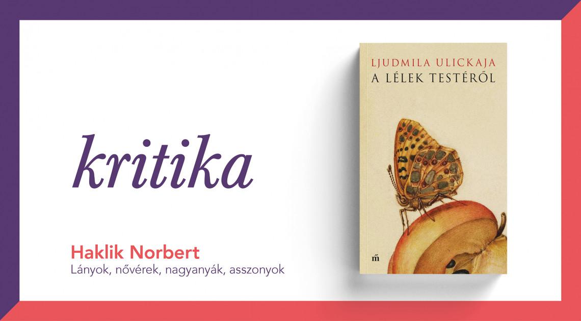 Lányok, nővérek, nagyanyák, asszonyok (Ljudmila Ulickaja: A lélek testéről)